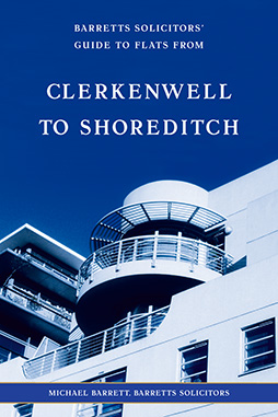 Book cover for 'Barretts Solicitors' Guide to Flats from Clerkenwell to Shoreditch' by Michael Barrett.